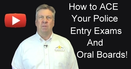 How to Pass Your Police Entry Exams and Oral Boards